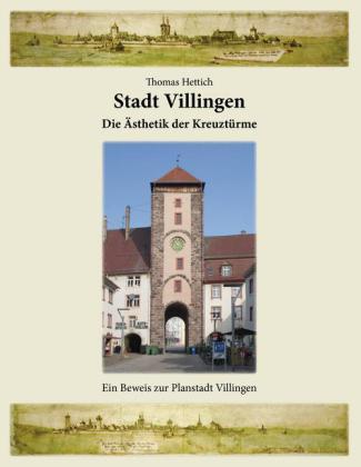Stadt Villingen - Die Ästhetik der Kreuztürme