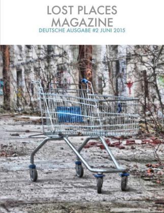 Lost Places Magazine 2 Juni 2015