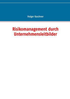 Risikomanagement durch Unternehmensleitbilder