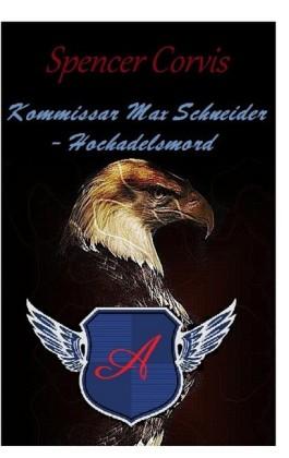 Kommissar Max Schneider - Hochadelsmord