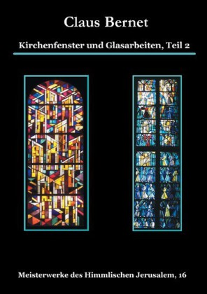 Kirchenfenster und Glasarbeiten. Tl.2