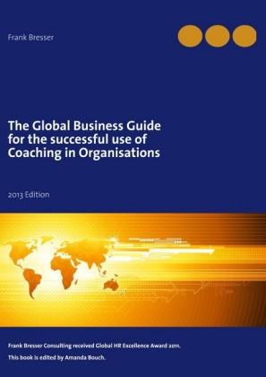 The global business guide for the successful use of coaching in organisations