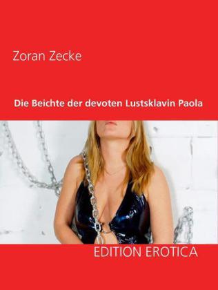 Die Beichte der devoten Lustsklavin Paola