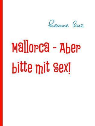 Mallorca - Aber bitte mit Sex!