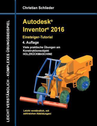 Autodesk Inventor 2016 - Einsteiger-Tutorial Holzrückmaschine