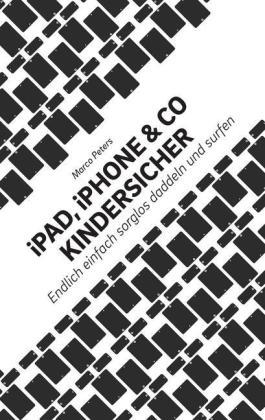 iPad, iPhone & Co kindersicher