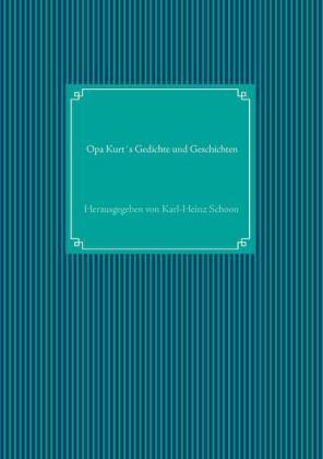 Opa Kurts Gedichte und Geschichten