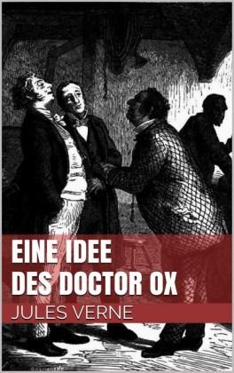 Eine Idee des Doctor Ox