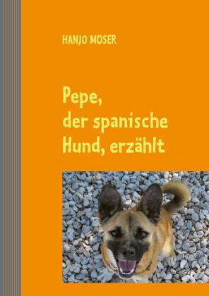 Pepe, der spanische Hund, erzählt