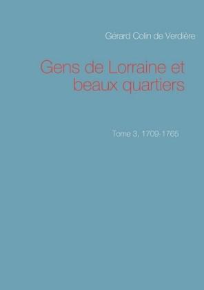 Gens de Lorraine et beaux quartiers. Tome 3, 1709-1765