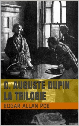 C. Auguste Dupin - La Trilogie
