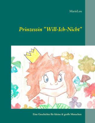 """Prinzessin """"Will-Ich-Nicht"""""""