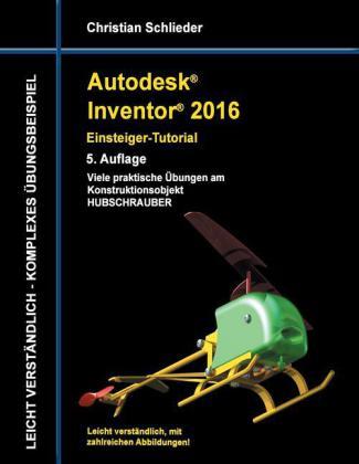 Autodesk Inventor 2016 - Einsteiger-Tutorial Hubschrauber