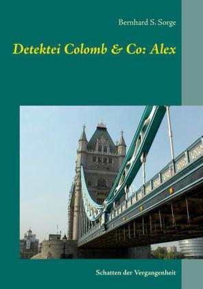 Detektei Colomb & Co: Alex