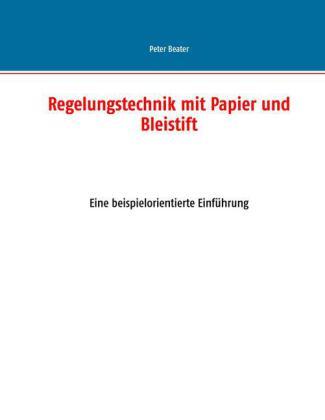 Regelungstechnik mit Papier und Bleistift