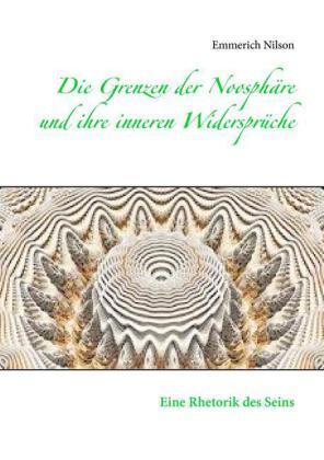 Die Grenzen der Noosphäre und ihre inneren Widersprüche