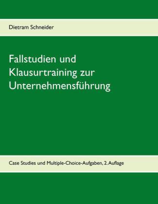 Fallstudien und Klausurtraining zur Unternehmensführung