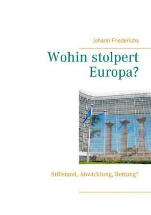 Wohin stolpert Europa?