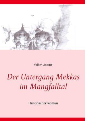 Der Untergang Mekkas im Mangfalltal