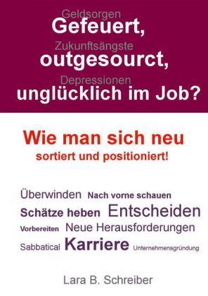 Gefeuert, outgesourct, unglücklich im Job?