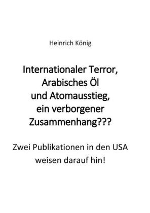 Internationaler Terror, Arabisches Öl und Atomausstieg, ein verborgener Zusammenhang???