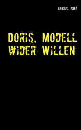 Doris, Modell wider Willen