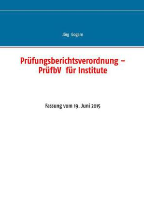 Prüfungsberichtsverordnung - PrüfbV für Institute