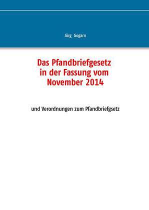 Das Pfandbriefgesetz in der Fassung vom November 2014