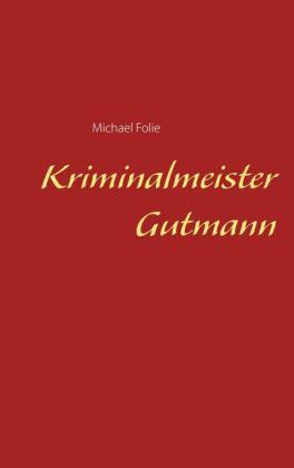Kriminalmeister Gutmann