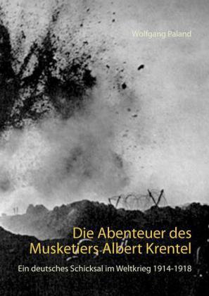 Die Abenteuer des Musketiers Albert Krentel