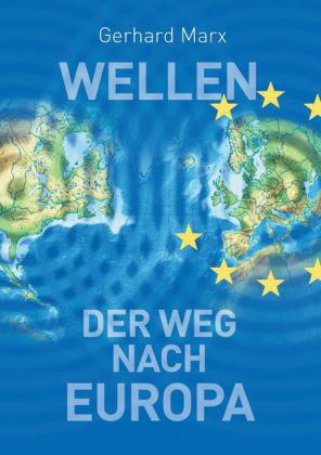 Wellen - der Weg nach Europa