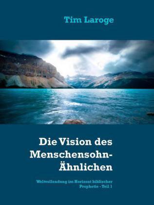 Die Vision des Menschensohn-Ähnlichen