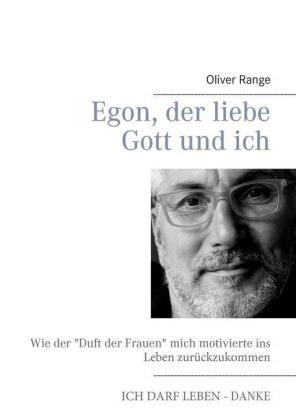 Egon, der liebe Gott und ich