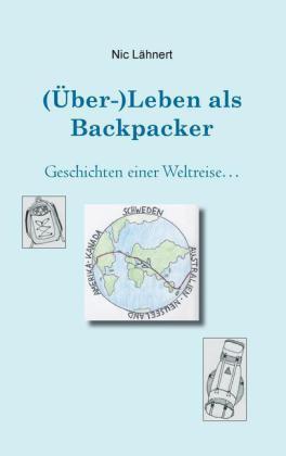 (Über-)Leben als Backpacker
