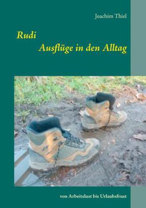 Rudi - Ausflüge in den Alltag