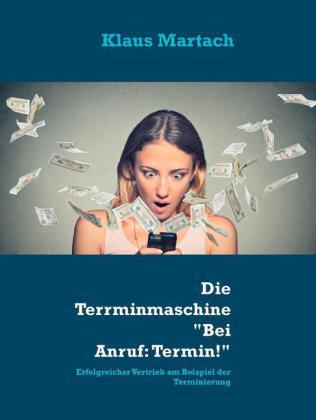 """Die Terminmascheine """"Bei Anruf: Termin!"""""""