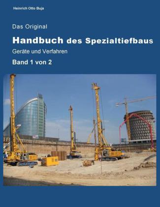 Das Original Handbuch des Spezialtiefbaus Geräte und Verfahren