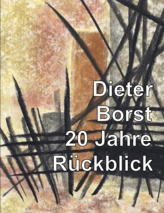 Dieter Borst - 20 Jahre Rückblick