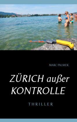 Zürich außer Kontrolle
