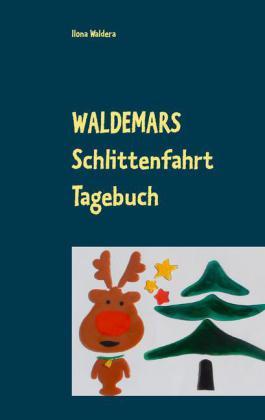 Waldemars Schlittenfahrt Tagebuch