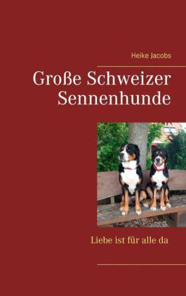 Große Schweizer Sennenhunde - Liebe ist für alle da