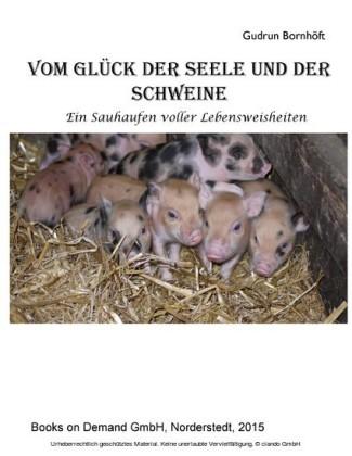 Vom Glück der Seele und der Schweine