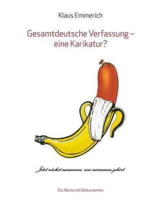 Gesamtdeutsche Verfassung - eine Karikatur?