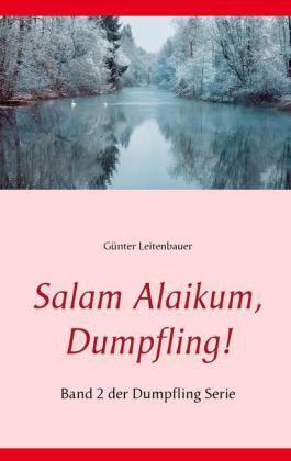 Salam Alaikum, Dumpfling!