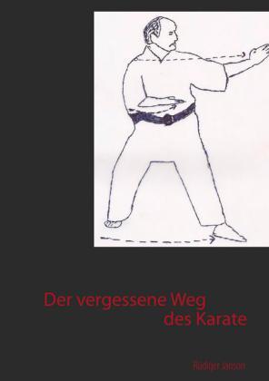 Der vergessene Weg des Karate