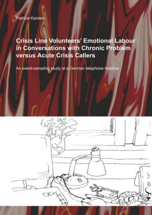 Crisis Line Volunteers' Emotional Labour in Conversations with Chronic Problem versus Acute Crisis Callers
