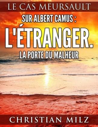 Sur Albert Camus: L'Étranger. La porte du malheur