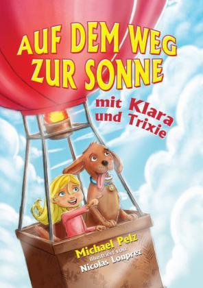 Auf dem Weg zur Sonne mit Klara und Trixie