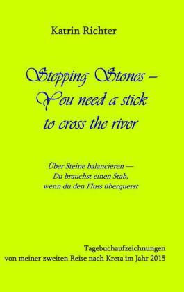 Stepping Stones - You need a stick to cross the river