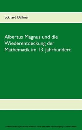 Albertus Magnus und die Wiederentdeckung der Mathematik im 13. Jahrhundert